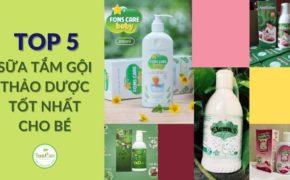 Top 5 loại sữa tắm thảo dược cho bé được nhiều mẹ tin dùng